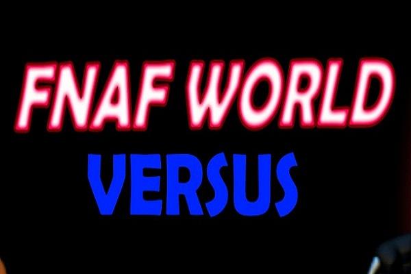 FNaF World: Versus